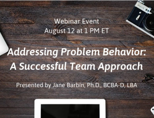 Webinar – Addressing Problem Behavior: A Successful Team Approach